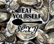 Eat Yourself Sexy | Oysters