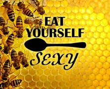 Eat Yourself Sexy | Honey